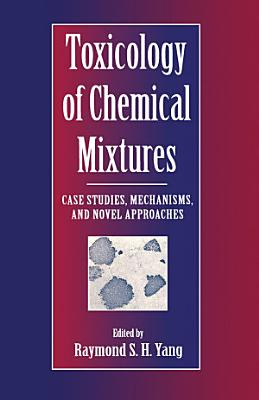 Toxicology of Chemical Mixtures PDF