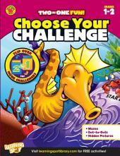 Choose Your Challenge, Grades 1 - 2
