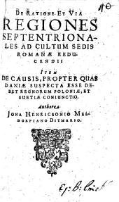 De ratione et via regiones septentrionales ad cultum sedis Roman educendi