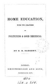 Home education, with two chapters on politeness & good breeding