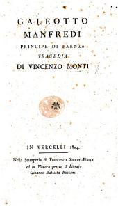 Galeotto Manfredi, Principe di Faenza. Tragedia