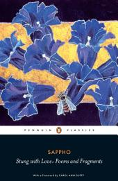 Stung with Love: Poems and Fragments of Sappho: Poems and Fragments of Sappho