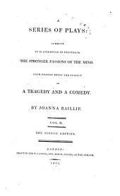 A series of plays, in which it is attempted to delineate the stronger passions of the mind [by J. Baillie