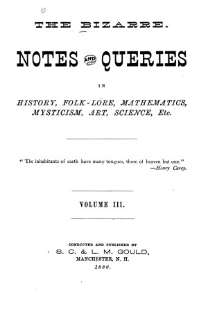 The Bizarre Notes and Queries in History  Folk lore  Mathematics  Mysticism  Art  Science  Etc
