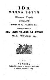 Ida della Torre: dramma tragico in tre atti : da rappresentarsi nel Gran Teatro La Fenice nella primavera 1840