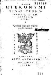 Marci Hieronymi Vidae Cremonensis, Albae episcopi, Opera...