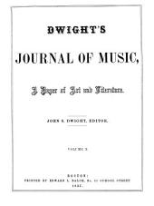 Dwight's Journal of Music: A Paper of Art and Literature, Volumes 9-10