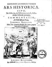 Ars historica, Sive de historiae, & historices natura, historiaeque scribendae praeceptis commentatio ...