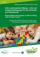 Fr  he mathematische Bildung     Ziele und Gelingensbedingungen f  r den Elementar  und Primarbereich PDF