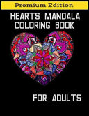 Hearts Mandala Coloring Book for Adults: Beautiful Heart Mandalas for Stress Relief and Relaxation