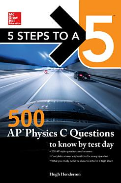 5 Steps to a 5  500 AP Physics C Questions to Know by Test Day PDF