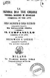 La signora dai tre colori verde, rosso e giallo commedia in tre atti di Carlo Dolnoyer e Carlo Raymond