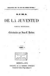 Lira de la juventud: poesias mexicanas, Volumen 1