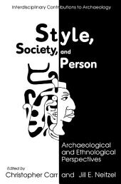 Style, Society, and Person: Archaeological and Ethnological Perspectives