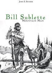 Bill Sublette: Mountain Man