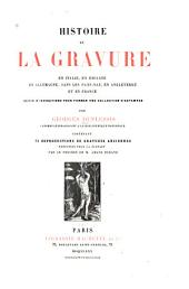 Histoire de la gravure en Italie, en Espagne, en Allemagne: dans les Pays-Bas, en Angleterre et en France; suivie d'indications pour former une collection d'estampes