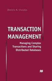 Transaction Management: Managing Complex Transactions and Sharing Distributed Databases