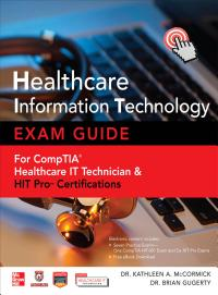 Healthcare Information Technology Exam Guide for CompTIA Healthcare IT Technician and HIT Pro Certifications PDF