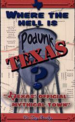 Where The Hell Is Podunk Texas  Book PDF