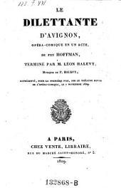 Le dilettante d'Avignon, opera-comique en 1 acte, termine par Leon Halevy