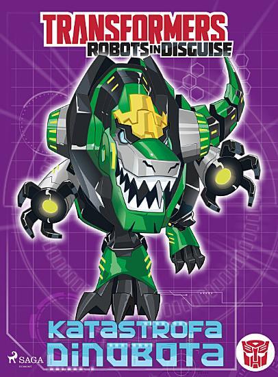 Transformers     Robots in Disguise     Katastrofa Dinobota PDF