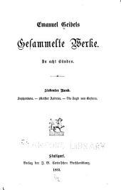 Emanuel Geibels gesammelte Werke: in acht Bänden, Bände 7-8