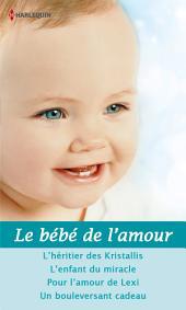 Le bébé de l'amour: 4 romans