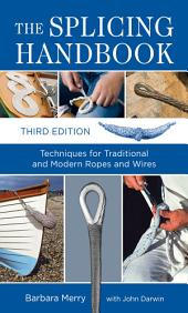 The Splicing Handbook, Third Edition: Techniques for Modern and Traditional Ropes, Edition 3
