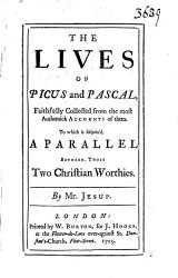 The Lives Of Picus And Pascal Faithfully Collected From The Most Authentick Accounts Of Them Book PDF