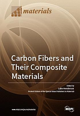 Carbon Fibers and Their Composite Materials