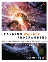 Learning WatchKit Programming: A Hands-On Guide to Creating watchOS 2 Applications, Edition 2