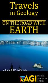 Travels in Geology: On the Road with EARTH: Volume One: U.S. & Canada