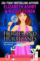 Heroes and Hurricanes: a Danger Cove Cocktail Mystery