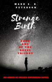 Strange Birth: Book One of the Repel Trilogy: An Order of Freaks Superhero Novel