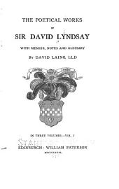 The Poetical Works of Sir David Lyndsay: Volume 1