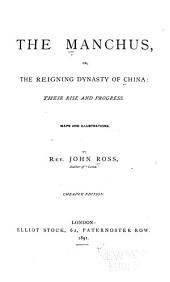 The Manchus, Or The Reigning Dynasty of China: Their Rise and Progress