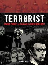 Terrorist: Gavrilo Princip, the Assassin Who Ignited World War I