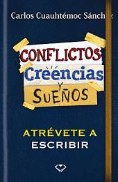 Conflictos, Creencias y Sueños: Atrévete a Escribir