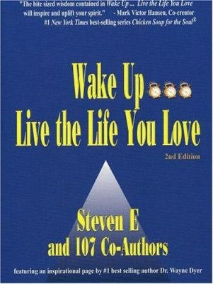 Wake Up . . . Live the Life You Love