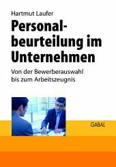 Personalbeurteilung im Unternehmen: von der Bewerberauswahl bis zum Arbeitszeugnis