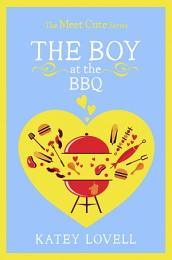 The Boy at the BBQ: A Short Story (The Meet Cute)