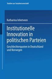 Institutionelle Innovation in politischen Parteien: Geschlechterquoten in Deutschland und Norwegen
