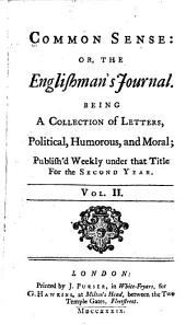 Common Sense, Or, The Englishman's Journal: Volume 2