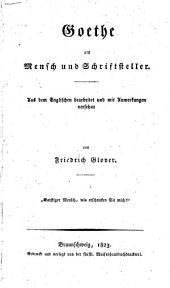 Goethe als Mensch und Schriftsteller: aus dem Englischen übersetzt und mit Anmerkungen versehen