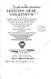 Petri Gillii Lexicon graeco-latinum