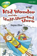 Kid Wonder and the Half Hearted Hero PDF