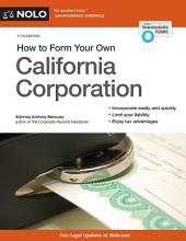 How to Form Your Own California Corporation: Edition 17