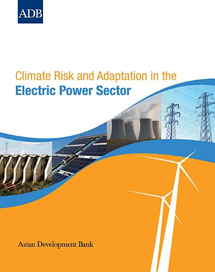 Climate Risk and Adaptation in the Electric Power Sector PDF