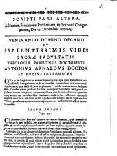 Scripta pars altera ad Sacram Facultatem Parisiensem, in Sorbona Congregatam, die 10. Decembris anni 1655