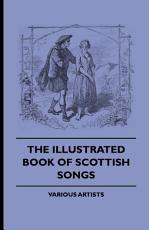 The Illustrated Book of Scottish Songs PDF
